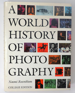 A World History of Photography-Rosenblum Over 600 Pages! HC VG