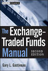 The Exchange-Traded Funds Manual by Gary L. Gastineau (Hardback, 2010)