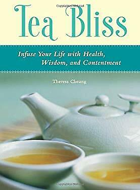Tea Bliss : Infuse Your Life with Health, Wisdom and Contentment