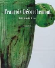 LIVRE NEUF : FRANCOIS DÉCORCHEMONT - pâte de verre (art nouveau & art deco glass
