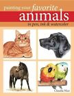 Painting Your Favorite Animals in Pen, Ink & Watercolor by Claudia Nice (Paperback, 2014)