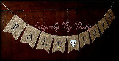 FALL in LOVE ~ Wedding Banner Burlap~ Venue Decoration Photo Prop Engagement