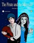 The Pirate and the Mermaid: The Story of Their Song by MR Rene Alexios (Paperback / softback, 2011)