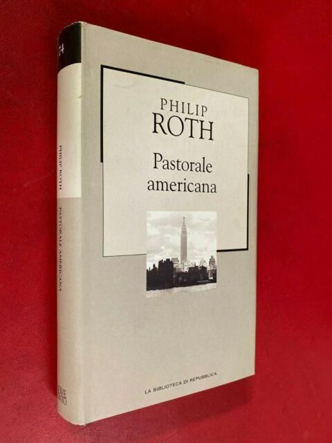 Philip ROTH - PASTORALE AMERICANA Ed REPUBBLICA/74 (2002) Libro