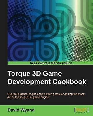 1 of 1 - NEW Torque 3D Game Development Cookbook by David Wyand