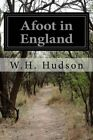 Afoot in England by W H Hudson (Paperback / softback, 2014)