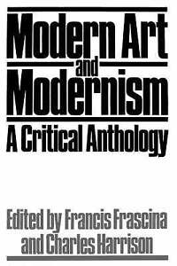 MODERN-ART-AND-MODERNISM-A-CRITICAL-ANTHOLOGY-PUBLISHED-IN-ASSOCIATION-WITH-TH