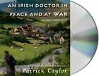 An Irish Doctor in Peace and at War: An Irish Country Novel by Patrick Taylor (CD-Audio, 2014)
