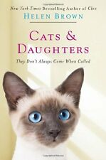 Cats and Daughters : They Don't Always Come When Called by Helen Brown (2013, Paperback)