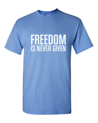Freedom Is Never Given Shirt Civil Rights Activity T-Shirt Black History Month