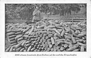 12000-ERBEUTETE-FRANZOSISCHE-12cm-GESCHOSSE-WESTLICHEN-WW1-MILITARY-POSTCARD