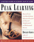Peak Learning: How to Create Your Own Lifelong Education Program for Personal Enjoyment and Professional Success by Ronald Gross (Paperback, 2000)