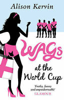 Alison Kervin Wags at the World Cup Very Good Book