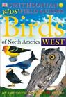 Birds of North America : West by Dorling Kindersley Publishing Staff and Jo S. Kittinger (2001, Paperback)