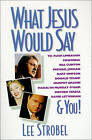 What Jesus Would Say: To Rush Limbaugh, Madonna, Bill Clinton, Michael Jordan, Bart Simpson, and You by Lee Strobel (Paperback, 1994)