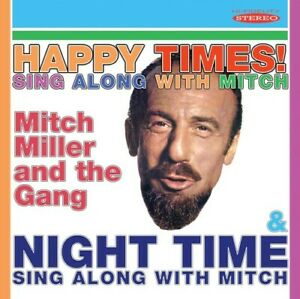 Mitch Miller - Happy Times Sing Along With Mitch / Night Time Sing Along With Mi