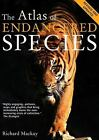 The Atlas of Endangered Species by Richard Mackay (2008, Paperback, Revised)