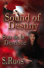 Sound of Destiny: Son De La Destinee by S. Ruos (Paperback, 2006)