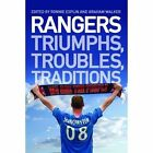 Rangers: Triumphs, Troubles, Traditions by Fort Publishing Ltd (Paperback, 2010)