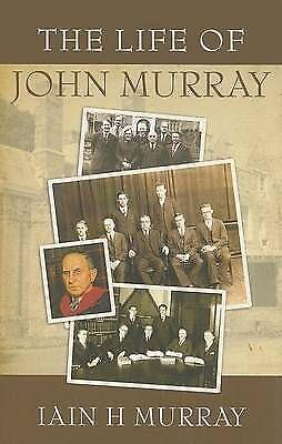 The Life of John Murray by Iain H. Murray (Paperback, 2007)