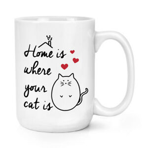 Home-Is-Where-Your-Cat-Is-15oz-Large-Cup-Mug-Crazy-Cat-Lady-Animal-Big