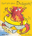 Don't You Dare, Dragon! by Annie Kubler (Hardback, 2006)