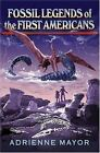 Fossil Legends of the First Americans by Adrienne Mayor (2005, Hardcover)