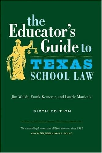 New, The Educator's Guide to Texas School Law (Educator's Guide to Texas School