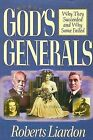 God's Generals: Why They Succeeded and Why Some Failed by Roberts Liardon (Hardback, 2001)