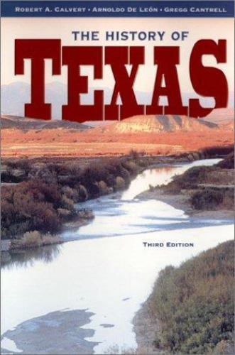 The History Of Texas By Arnoldo De Len Gregg Cantrell And Robert A