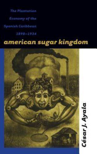 American Sugar Kingdom : The Plantation Economy of the ...