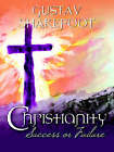 Christianity: Success or Failure? by Gustav Shakefoot (Paperback / softback, 2006)