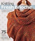 Knitting Fresh Brioche von Nancy Marchant (2015, Set mit diversen Artikeln)
