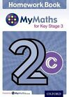 Mymaths for Ks3 Homework Book 2c Single by Oxford University Press (Book, 2016)