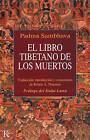 El Libro Tibetano de Los Muertos by Padma Sambhava, Jey Tsong Khapa Chair in Indo-Tibetan Buddhist Studies Robert A F Thurman (Paperback / softback, 2012)