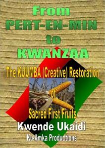 From-Pert-En-Min-to-Kwanzaa-Kuumba-Creative-Restoration-of-Sacred-First-Fruit