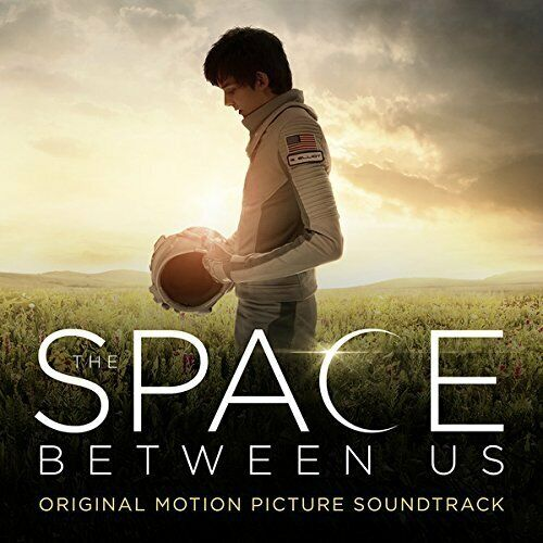 Colonna Sonora-The Space Between Us (Original Motion Picture Scor CD NEUF