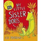 My Little Sister Doris by Liz Pichon (Paperback, 2014)
