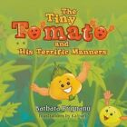 The Tiny Tomato and His Terrific Manners by Barbara Prignano (Paperback / softback, 2013)