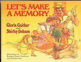 Lets Make A Memory : Great Ideas for Building Fam