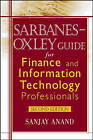 Sarbanes-Oxley Guide for Finance and Information Technology Professionals by Sanjay Anand (Hardback, 2006)