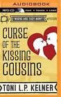 Curse of the Kissing Cousins by Toni L P Kelner (CD-Audio, 2016)
