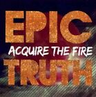 Epic Truth 0099923937029 by Acquire The Fire CD