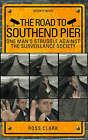 The Road to Southend Pier: One Man's Struggle Against the Surveillance Society by Ross Clark (Hardback, 2007)
