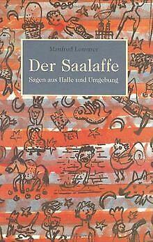 Der Saalaffe : Sagen aus Halle und  Umgebung. von Manfre... | Buch | Zustand gut