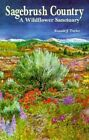 Sagebrush Country: A Wildflower Sanctuary by Ronald J Taylor (Paperback / softback, 1992)