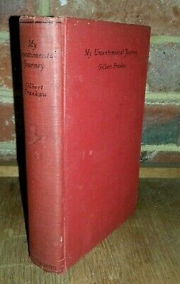 Neueste Kollektion Von Gilbert Frankau My Unsentimental Journey Hutchinson 1st Author Inscribed Signed