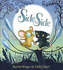 Side by Side by Rachel Bright (Paperback, 2015)