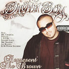 Represent the Brown [PA] by Brown Boy (CD, Mar-2006, Hi Power)