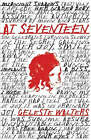 At Seventeen by Celeste Walters (Paperback, 2008)
